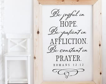 Scripture Wall Decal - Christian Wall Decor - Be joyful in hope Be patient in affliction Be constant in prayer - Romans 12:12