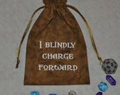 Dungeons and Dragons I Blindly Charge Forward dice bag