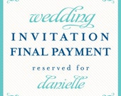 wedding invitation final payment reserved for Danielle