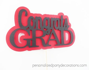 Graduation Cake Topper, Graduation Party Centerpieces, Congrats Grad, CAKE TOPPER, Graduation Party Decorations, You Choose the Colors