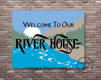 Welcome To Our River House,River House,River House Decor,Instant DIGITAL, YOU PRINT,River House Print,Distressed Style,River House Art Gift