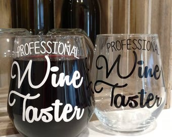 Professional Wine Taster Stemless Wine Glasses // Wine Glasses with Sayings // Personalized Wine Glasses // Wine Glasses // Wine Lover