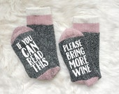 Wine Socks  Bring Me Wine  If You Can Read This Wine Lover Wino Neighbor Sock Gift Exchange Stocking Stuffer  Funny Gift  Humor Gift Booze