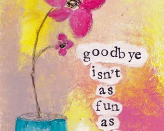 "Goodbye Isn't as Fun as Hello 5""x7"" Blank Greeting Card with Envelope, Stationery, Wholesale Greeting Cards, Goodbye Cards"