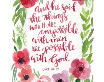 Nothing is impossible 8x 10 Scripture Print