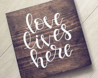 Wood Sign - Love Lives Here - Hand Painted Wood Sign
