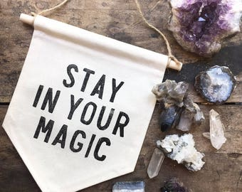 Stay in your Magic   Relief print affirmation banner on canvas
