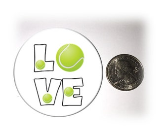Love Tennis Refrigerator Magnet 2 1/4 inches in diameter Tennis Fridge Magnet