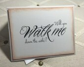 Will You Walk Me Down The Aisle Card, Mom or Dad Walk Me Down The Aisle, Give Bride Away Card