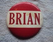 "Large 3 1/2 "" Vintage 50s  Amusement Park Red and White NAME Badge Pin BRIAN"