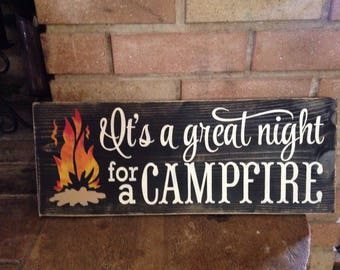 Campfire Sign, It's A Great Night For A Campfire Sign, Wood Sign, Painted Sign, Camping, Porch Sign, Backyard Sign, Deck, Patio Sign,