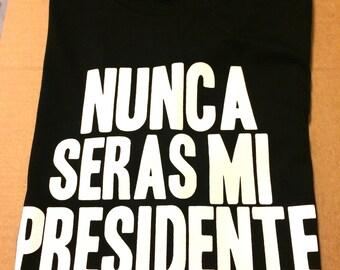Nunca Seras Mi Presidente