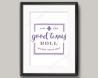 Mardi Gras Sign, Good Times Roll Party Art, Printable Art by firstfrostdesigns - INSTANT DOWNLOAD