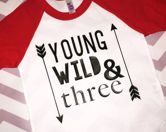 Young Wild and Three Birthday Shirt Third Birthday Shirt