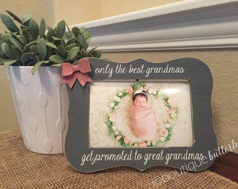 the best grandmas get promoted personalized picture frame sister baby frame mom aunt grandparent gift best grandma promoted to great grandma