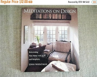50% Off Meditations on Design - Reinventing Your Home with Style and Simplicity by John Wheatman / 2001 Award Winner Book