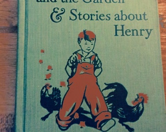 Vintage School Reader HENRY and The GARDEN and other stories about Henry 1936 Hard Cover by James S. Tippett Illustrated by Helen Torrey