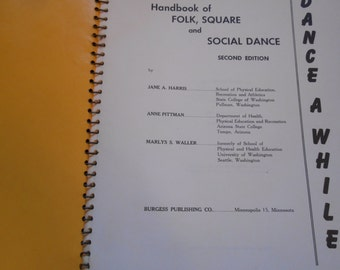 Dance a While, a Handbook of Folk, Square and Social Dance, a Vintage Dance Technique Book
