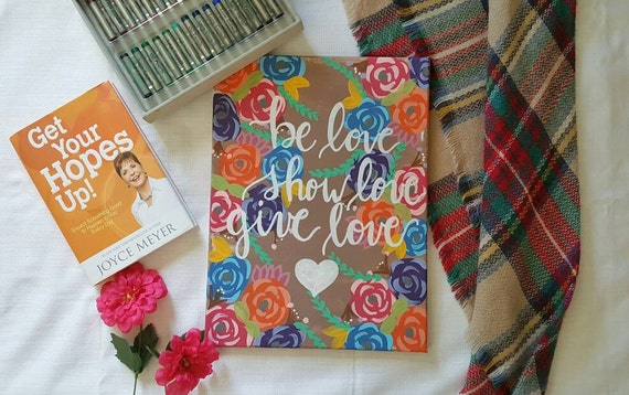 Be love. Show love. Give love | canvas painting| wall art | office decor | inspiration | wall sign | floral painting | girls bedroom decor