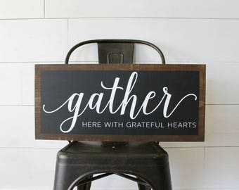 "Gather here with grateful hearts - Wood Sign - 24"" x 12"" - Custom"