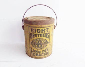 Vintage Eight Brothers Tobacco Tin Pail