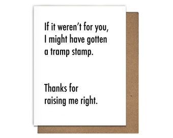 Mother's Day Father's Day Tramp Stamp Funny Greeting Card, Thanks mom, Thanks dad