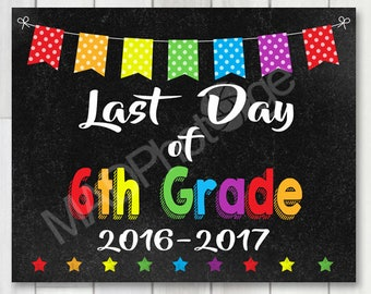 Last Day of 6th Grade Chalkboard sign, Instant Download, Last Day of School, preschool graduation invitation, Grad sign, class of 2017