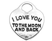 """Antique Silver Stamped """"I LOVE YOU to the Moon and Back"""" Heart Charm  (1 piece) -- Lead, Nickel & Cadmium Free 85433.C38"""
