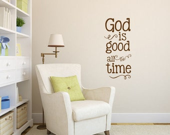 God is good all the time Christian Bible verse scripture vinyl wall decal sticker