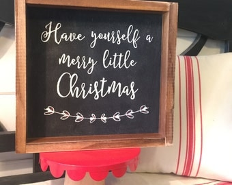 Have Yourself A Merry Little Christmas 12 X 12 Handmade Wood Sign