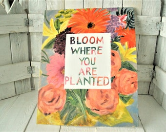 Vintage flower painting with message altered upcycled inspirational message on canvas