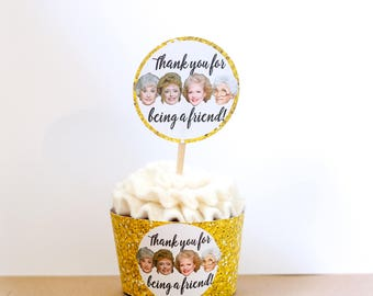 Golden Girls Cupcake WRAPPER DIY Print at Home - Dorothy- Blanche- Rose- Sophia- Golden Girls Party- Birthday Party- Reunion