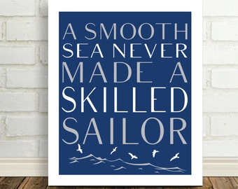 A Smooth Sea Never Made A Skilled Sailor Inspirational Quote Poster Quote Print Motivational Poster Quote Wall Art Nautical Art