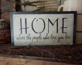 PriMiTiVe - HoMe,,,,Where the people who love you live - - HandpAinTeD SiGn - InSpiRaTioNaL - LOve it