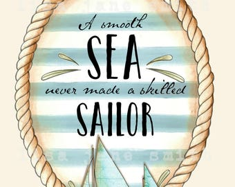 Nautical print - coastal wall art - a smooth sea never made a skilled sailor - 8x10 vertical art print