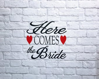 Wedding Signs Here Comes The Bride DIY Vinyl Decal Custom Sizing Available