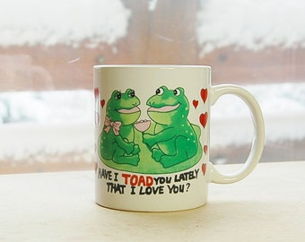 Frog Mug Have I Toad You Lately That I Love You