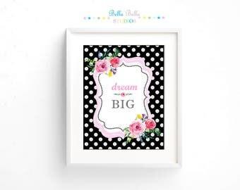 Dream Big Floral Print 8x10 ~ Printable Download