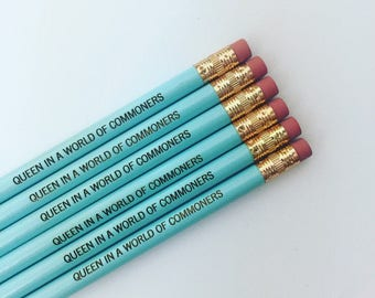 Queen in a world of commoners baby blue engraved pencils for your royal highness.