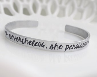 Nevertheless She Persisted Silver Bangle Cuff Bracelet Elizabeth Warren Motivational Inspirational Quote Gift for Her