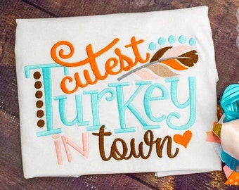 Cutest Turkey in town - Thanksgiving shirt - monogram applique shirt - holiday item - personalized shirt -Thankgiving monogram -Turkey shirt