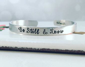 Be Still and Know- Hand Stamped Cuff Bracelet - Hand Stamped Jewelry - Quote Bracelet - Stacking Bracelets - Religious Bracelet - Christian