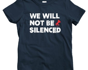 Kids We Will Not Be Silenced T-shirt - Baby, Toddler, and Youth Sizes - Kids Tee, Gift for Kids, We Will Not Be Silenced Kids, Resist Trump
