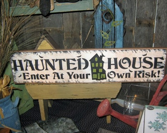 "Primitive Lg Wood Spooky 24"" Sign "" HAUNTED HOUSE ~ Enter At Your Own Risk ! "" Rustic Wall Art Halloween Witch Scary Ghost Vampire Country"