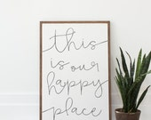 This Is Our Happy Place *The Original* - Wood Sign