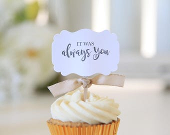 It was Always You / Wedding Cupcake toppers / Chic Weddings / 12 Toppers