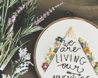We are living our adventure, Hand Embroidery, Hoop Art, Home Decor, Adventure, Explore