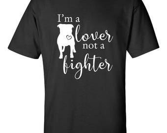 Pit Bull shirt, Lover not a fighter, Pit Bull Dad, Pibble, Dog rescue shirt, American Pit Bull Terrier, Pittie, Gift Idea, APBT, t-shirt