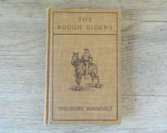 The Rough Riders by Theodore Roosevelt.