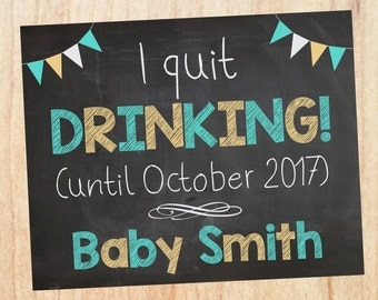 Pregnancy Announcement Reveal Sign. I Quit Drinking. Pregnancy Announcement Sign. PRINTABLE new baby chalkboard poster.